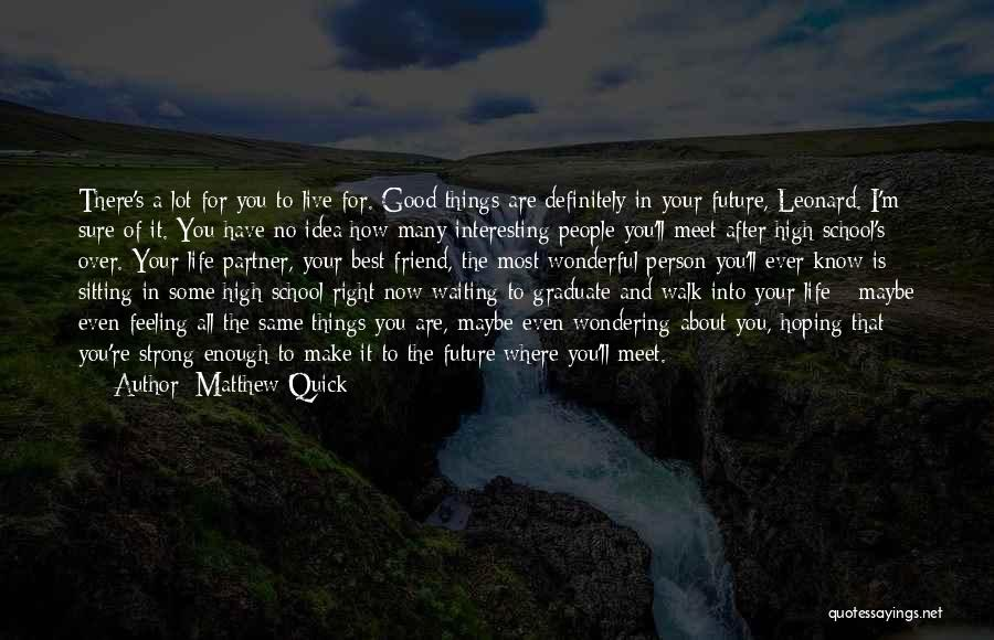 A Good Life Partner Quotes By Matthew Quick