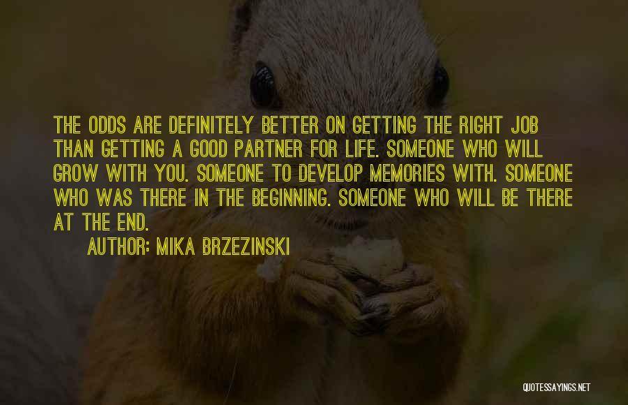 A Good Life Partner Quotes By Mika Brzezinski