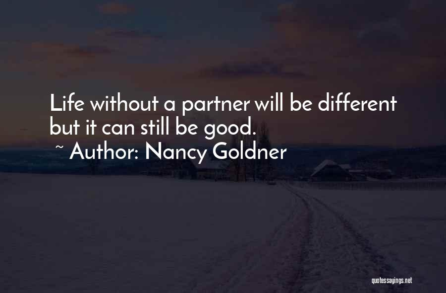 A Good Life Partner Quotes By Nancy Goldner