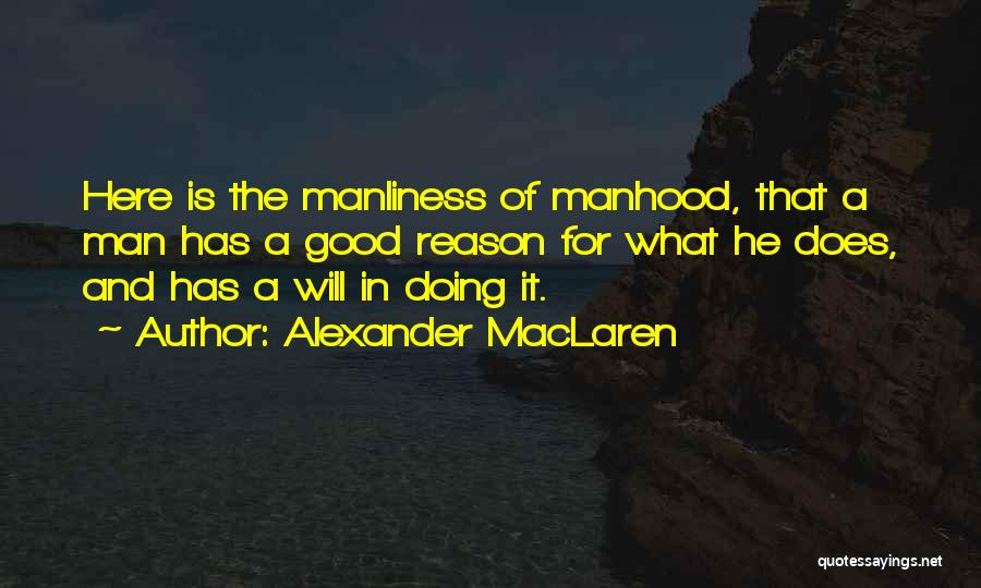 A Good Man Is Quotes By Alexander MacLaren