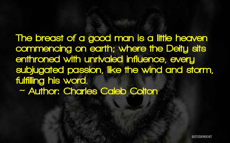 A Good Man Is Quotes By Charles Caleb Colton
