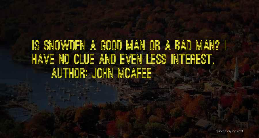 A Good Man Is Quotes By John McAfee