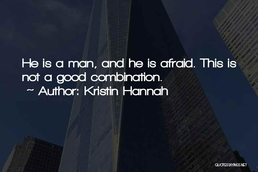 A Good Man Is Quotes By Kristin Hannah