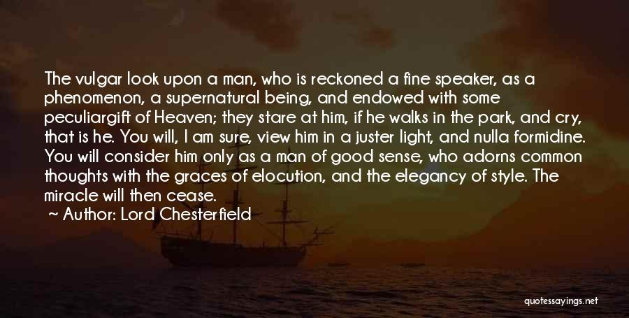 A Good Man Is Quotes By Lord Chesterfield