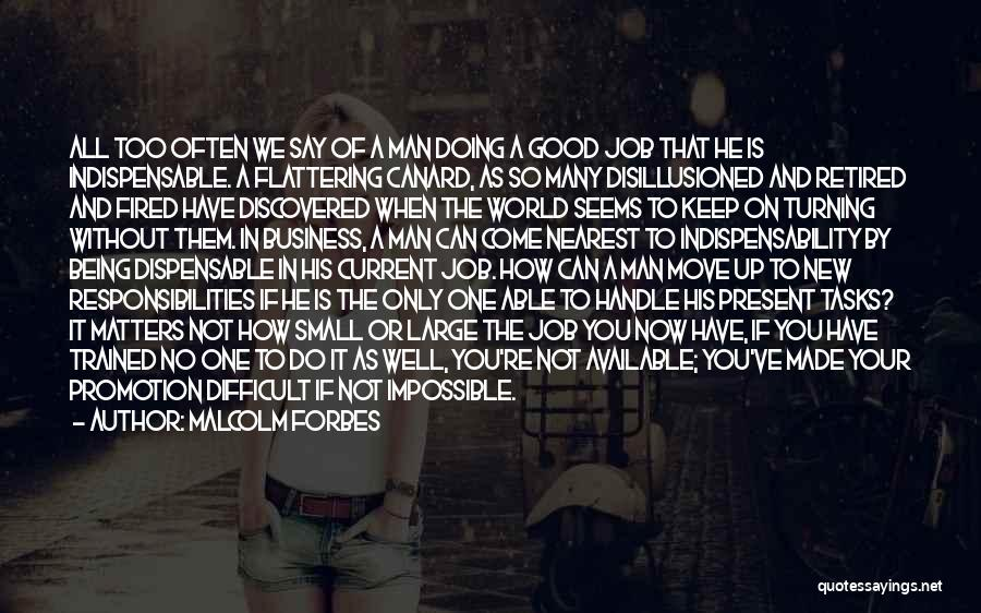 A Good Man Is Quotes By Malcolm Forbes