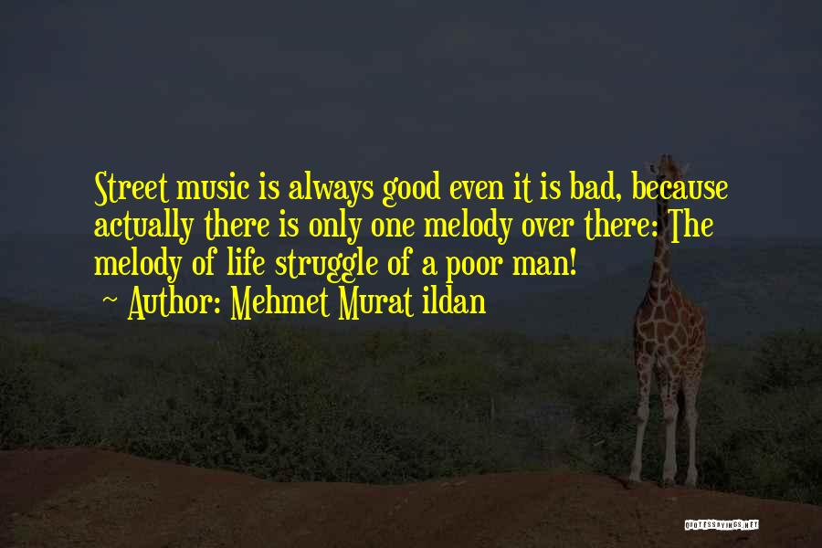 A Good Man Is Quotes By Mehmet Murat Ildan