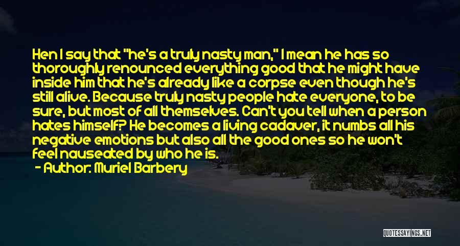 A Good Man Is Quotes By Muriel Barbery