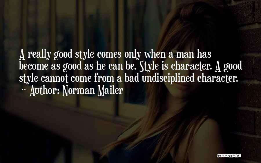 A Good Man Is Quotes By Norman Mailer