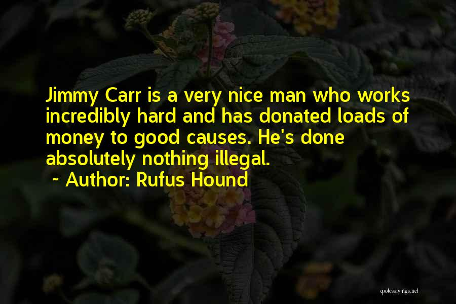 A Good Man Is Quotes By Rufus Hound