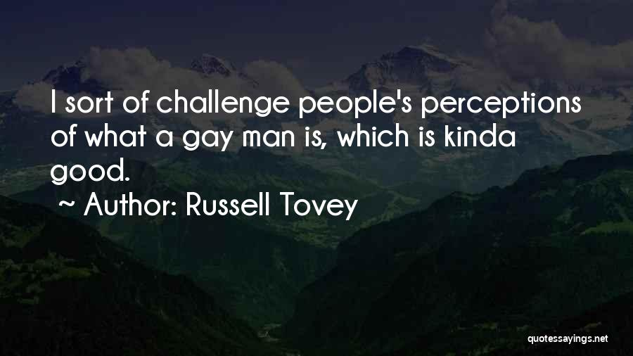 A Good Man Is Quotes By Russell Tovey