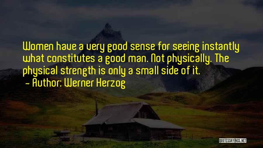 A Good Man Is Quotes By Werner Herzog