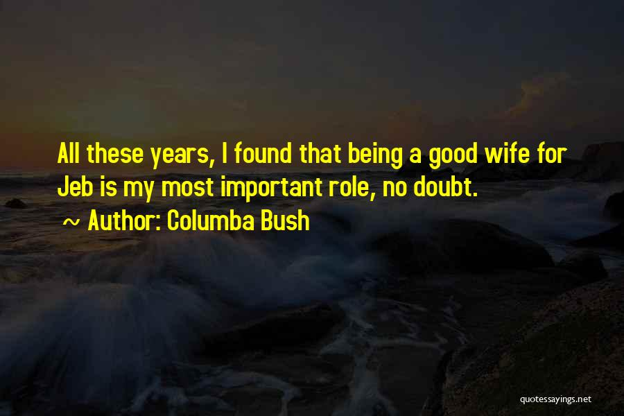 A Good Wife Is Quotes By Columba Bush