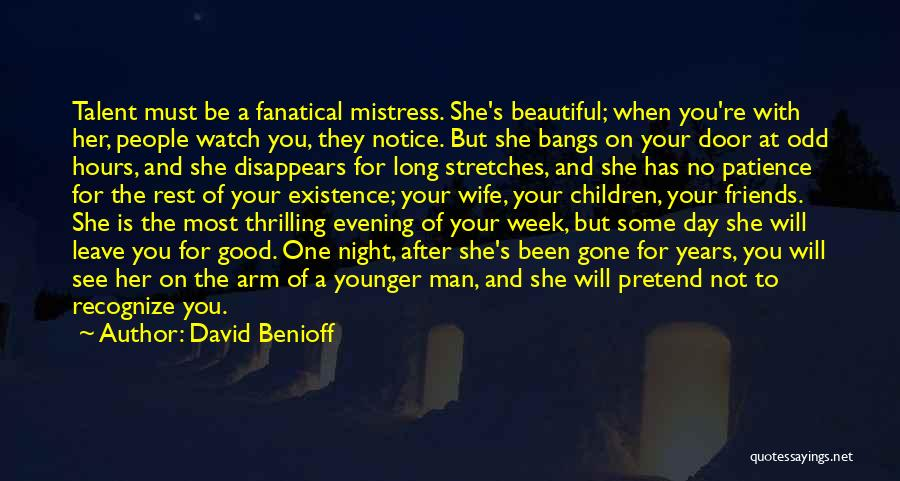 A Good Wife Is Quotes By David Benioff