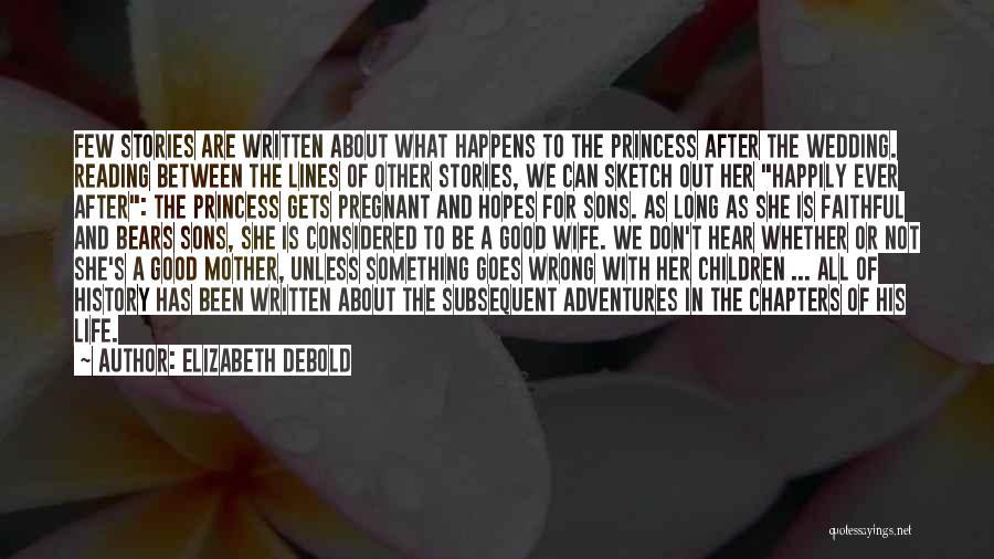 A Good Wife Is Quotes By Elizabeth Debold