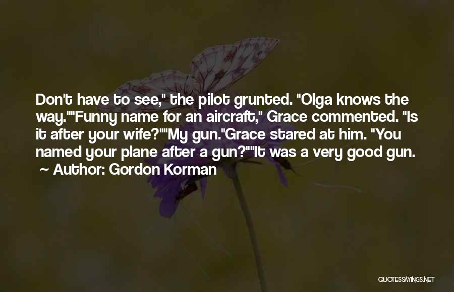 A Good Wife Is Quotes By Gordon Korman