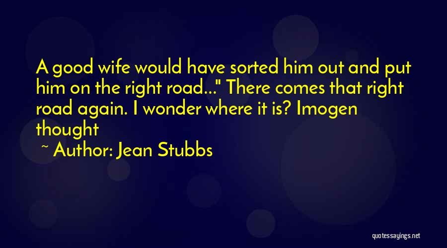 A Good Wife Is Quotes By Jean Stubbs