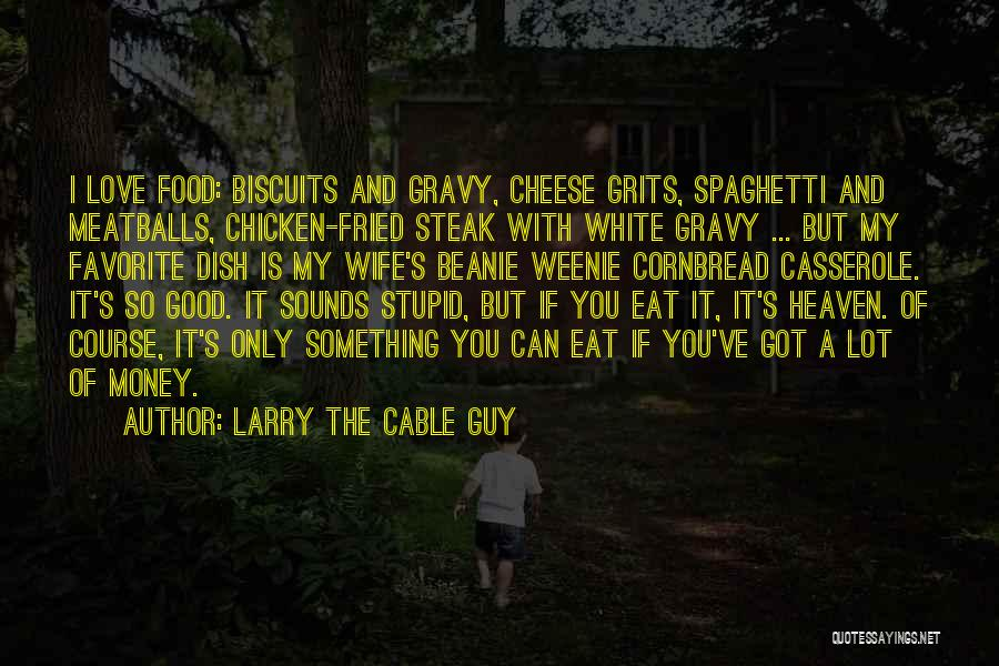 A Good Wife Is Quotes By Larry The Cable Guy