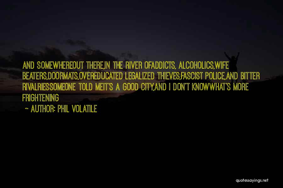 A Good Wife Is Quotes By Phil Volatile