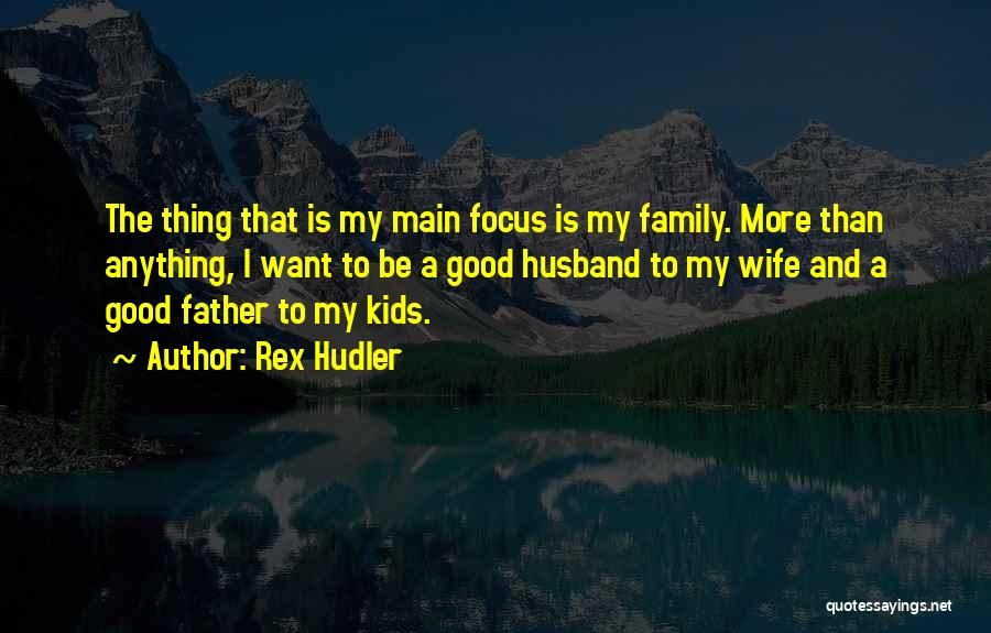 A Good Wife Is Quotes By Rex Hudler