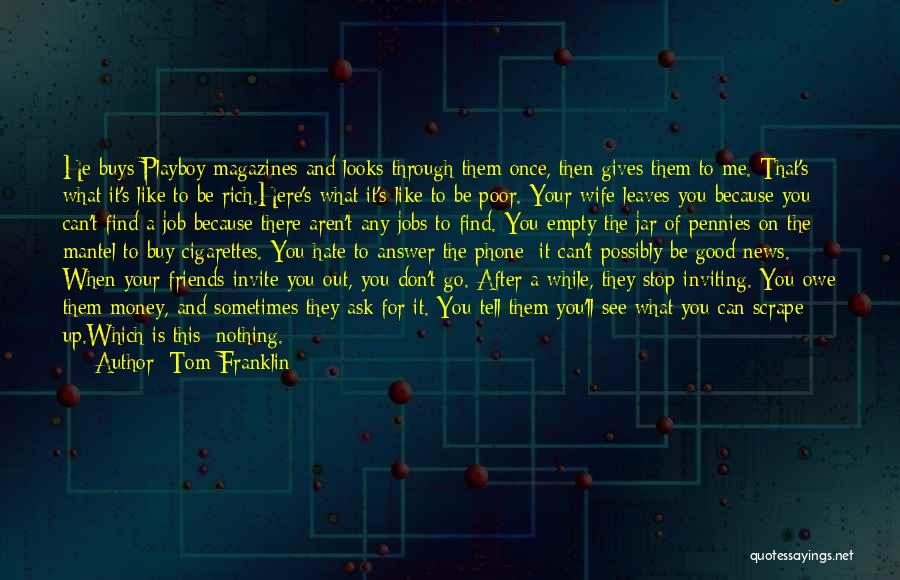 A Good Wife Is Quotes By Tom Franklin