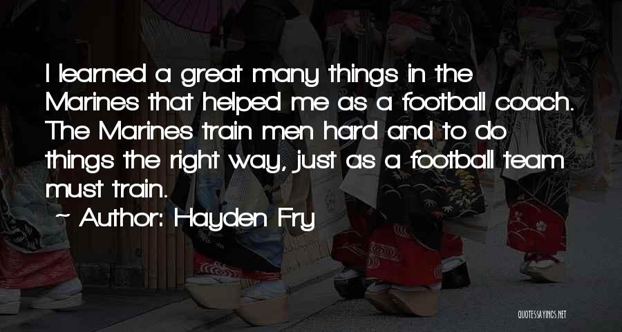 A Great Football Coach Quotes By Hayden Fry