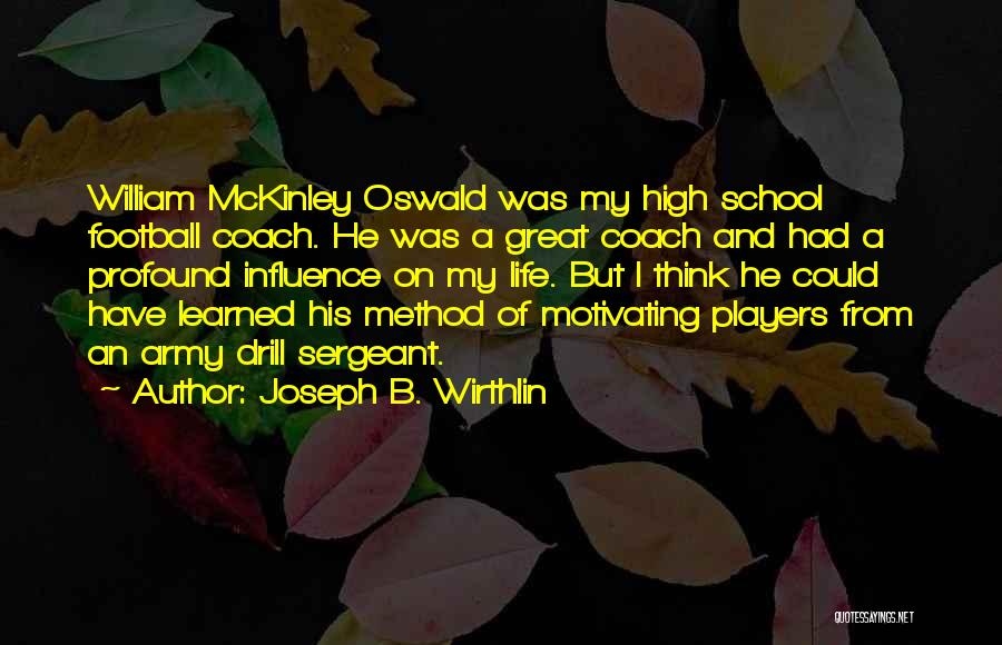 A Great Football Coach Quotes By Joseph B. Wirthlin