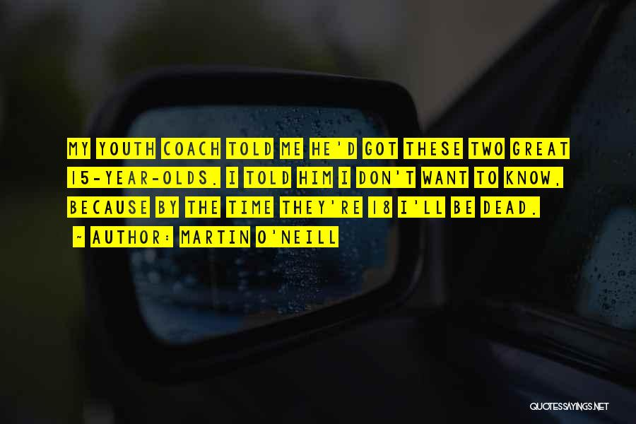 A Great Football Coach Quotes By Martin O'Neill