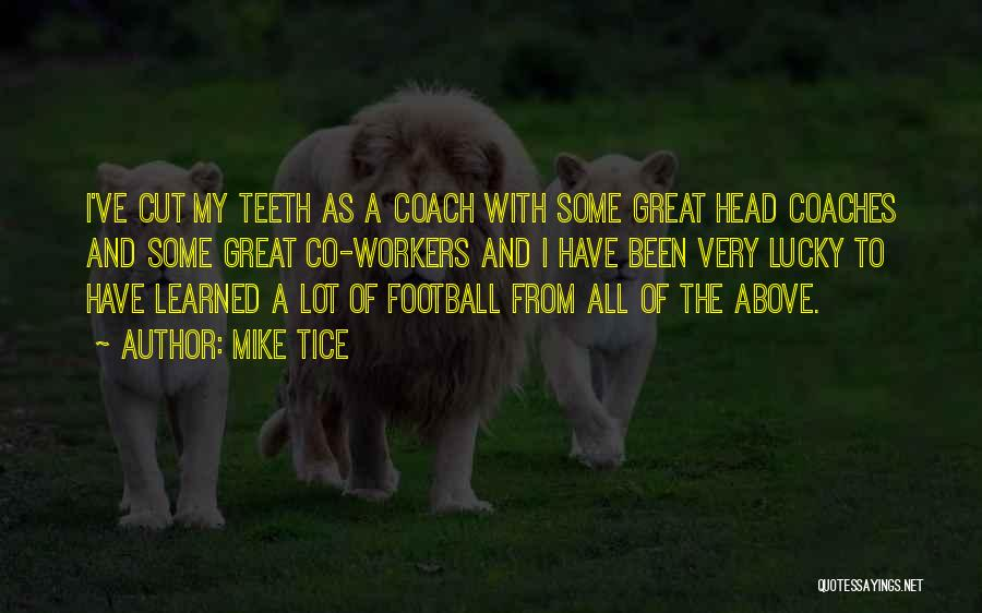 A Great Football Coach Quotes By Mike Tice