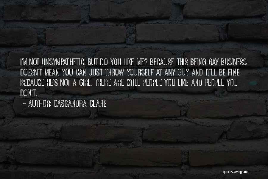 A Guy And A Girl Quotes By Cassandra Clare