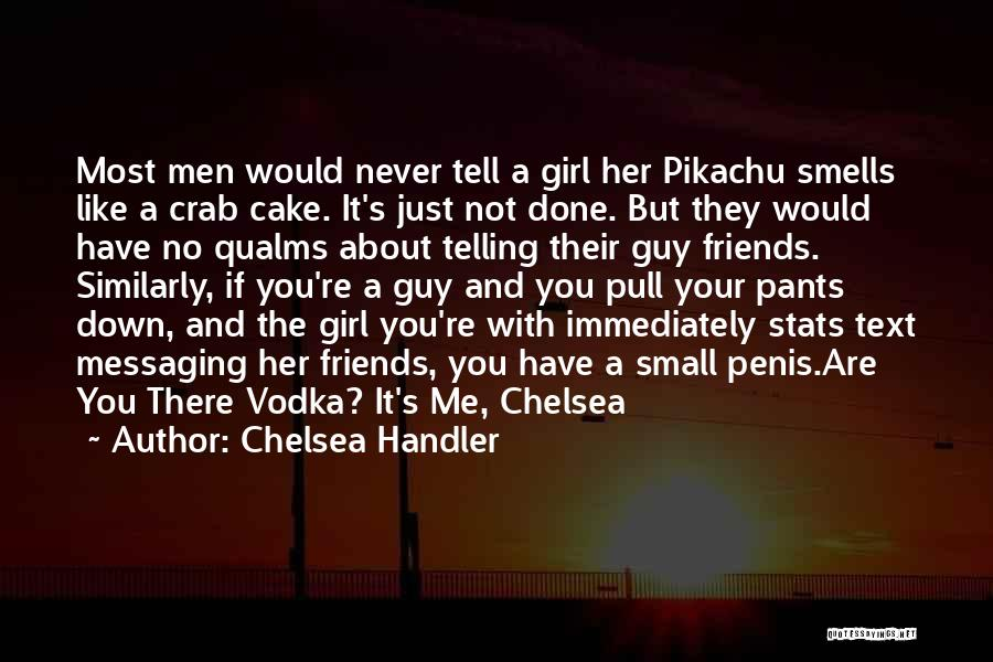 A Guy And A Girl Quotes By Chelsea Handler