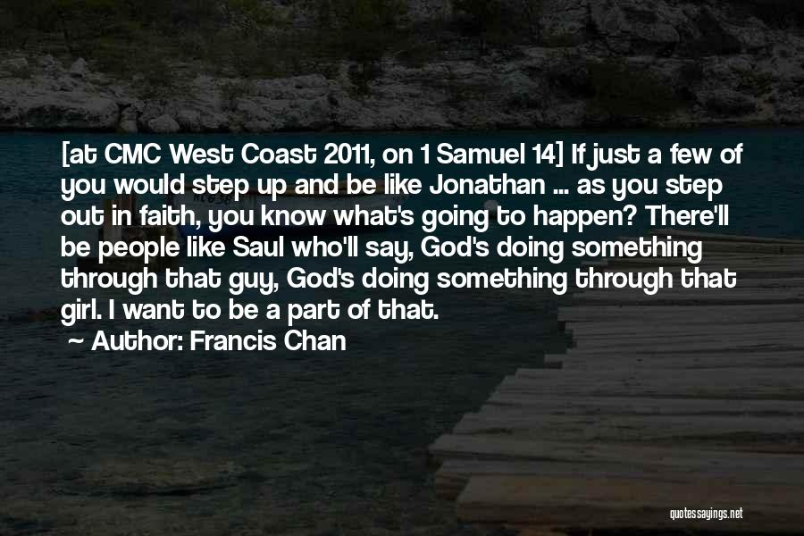 A Guy And A Girl Quotes By Francis Chan