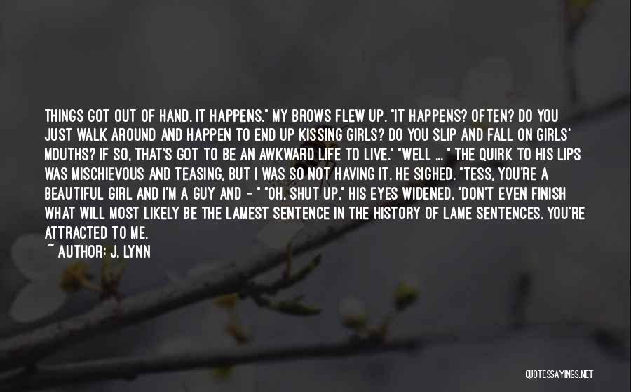 A Guy And A Girl Quotes By J. Lynn