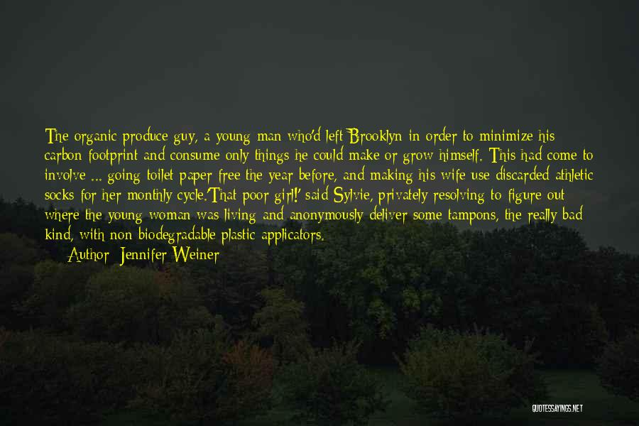 A Guy And A Girl Quotes By Jennifer Weiner