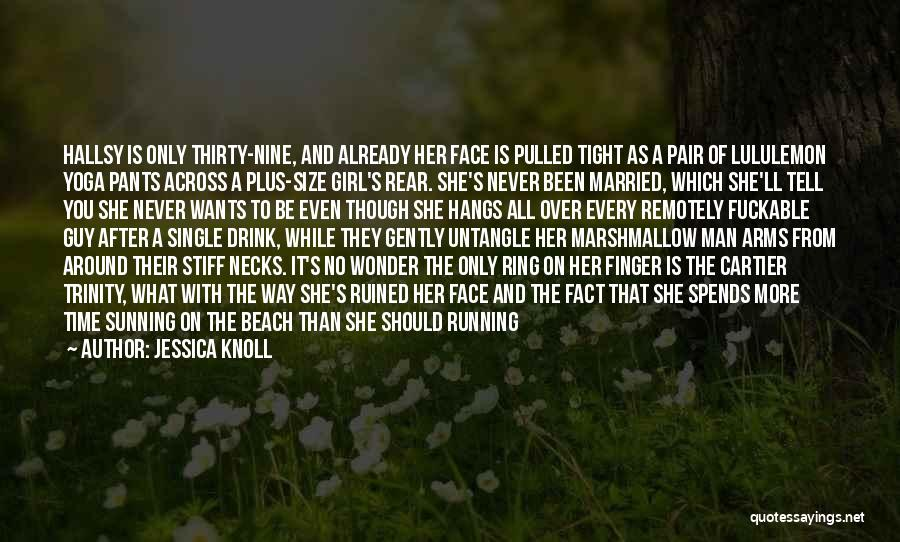 A Guy And A Girl Quotes By Jessica Knoll