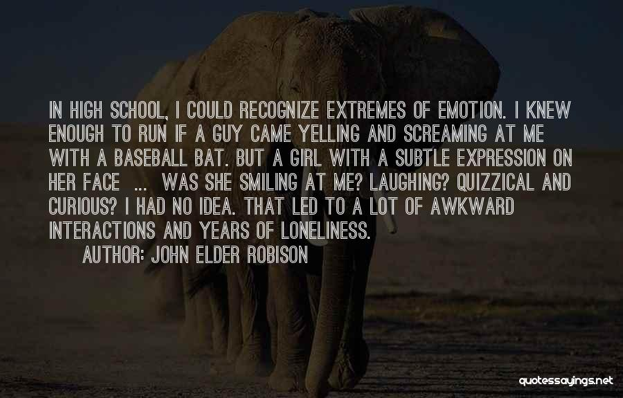 A Guy And A Girl Quotes By John Elder Robison