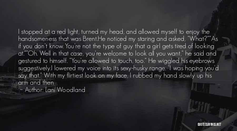 A Guy And A Girl Quotes By Lani Woodland