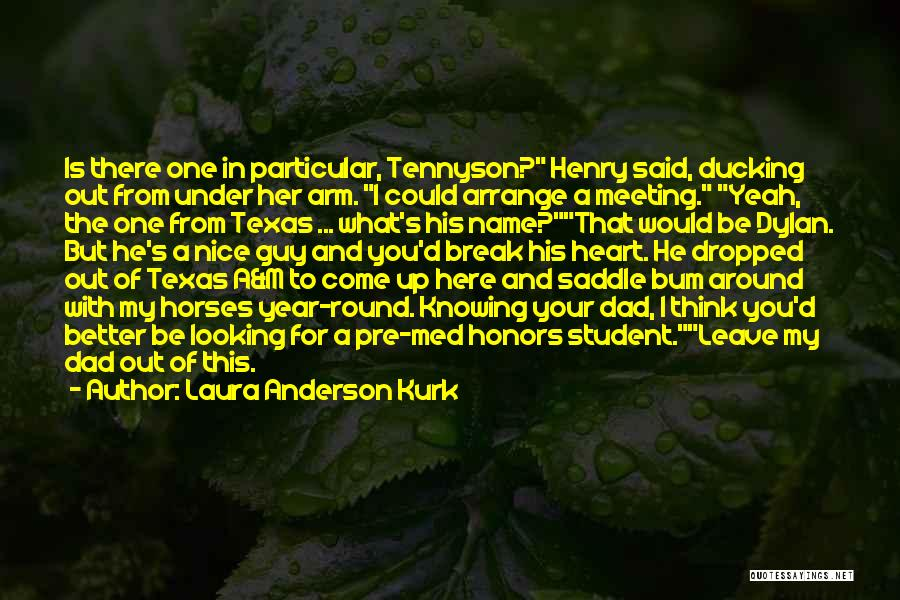 A Guy And A Girl Quotes By Laura Anderson Kurk