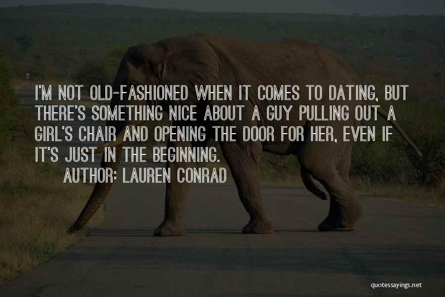 A Guy And A Girl Quotes By Lauren Conrad