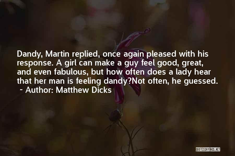 A Guy And A Girl Quotes By Matthew Dicks
