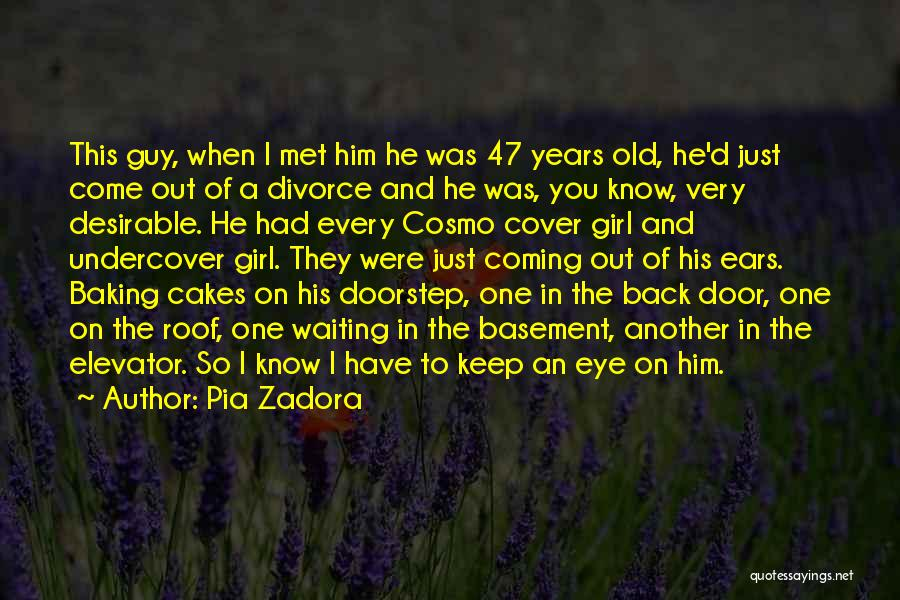 A Guy And A Girl Quotes By Pia Zadora