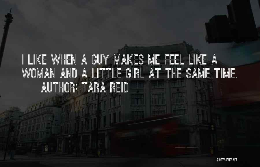 A Guy And A Girl Quotes By Tara Reid