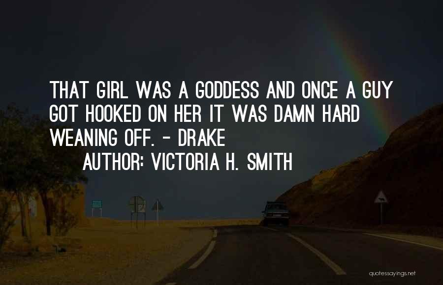 A Guy And A Girl Quotes By Victoria H. Smith
