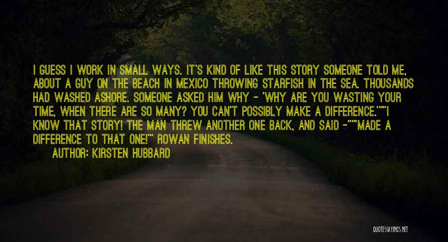 A Guy Wasting Your Time Quotes By Kirsten Hubbard