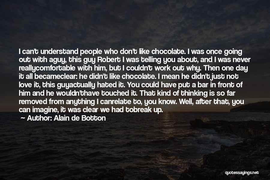 A Guy You Like Quotes By Alain De Botton
