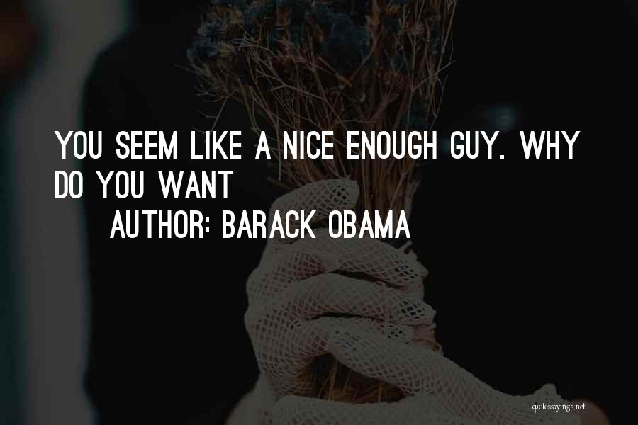 A Guy You Like Quotes By Barack Obama