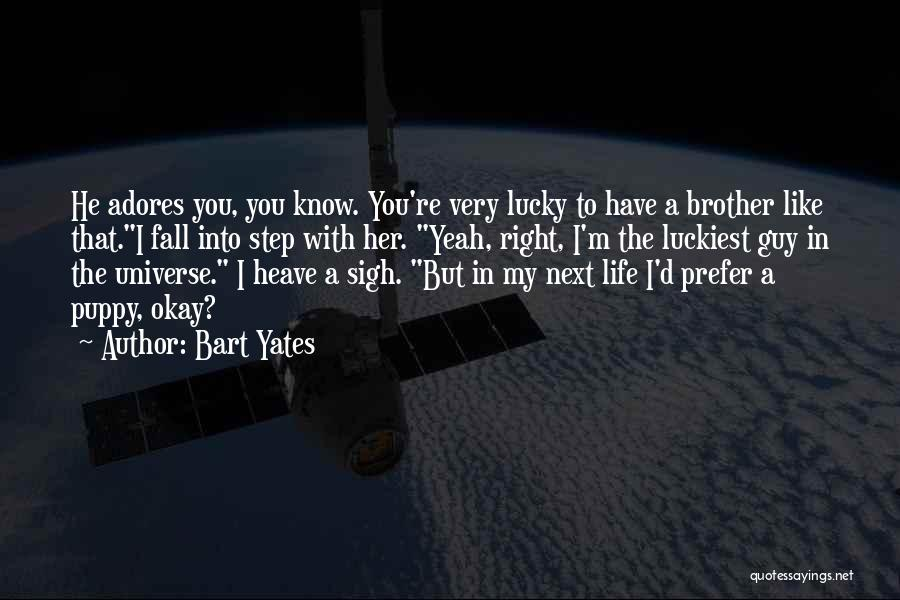 A Guy You Like Quotes By Bart Yates