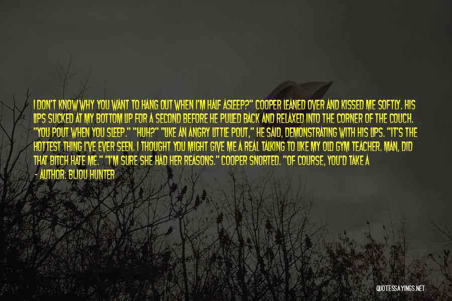 A Guy You Like Quotes By Bijou Hunter