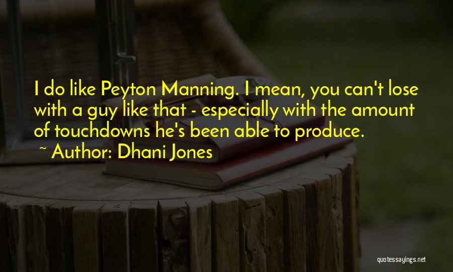 A Guy You Like Quotes By Dhani Jones