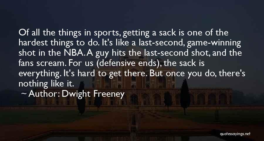 A Guy You Like Quotes By Dwight Freeney