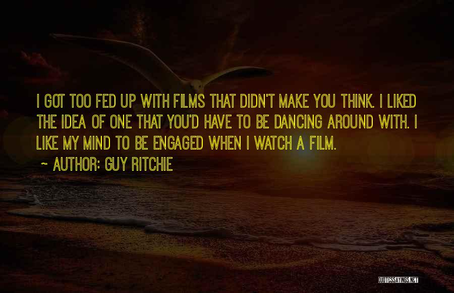 A Guy You Like Quotes By Guy Ritchie